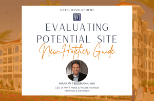 New Hotelier Guide - Evaluating Potential Site