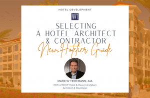 New Hotelier Guide - Selecting A Hotel Architect & Contractor